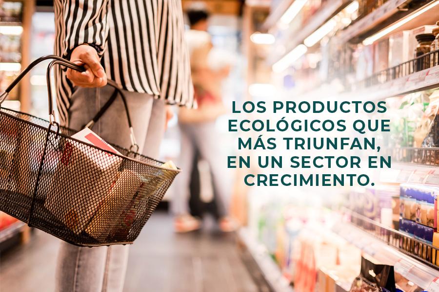 Los productos ecológicos que más triunfan, en un sector en crecimiento